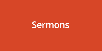 Listen to or download an archive of sermons or search for a particular sermon.